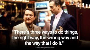 1957549168-casino-wrong-way-right-quote-movie.jpg
