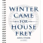 Winter Came for House Frey Notebook